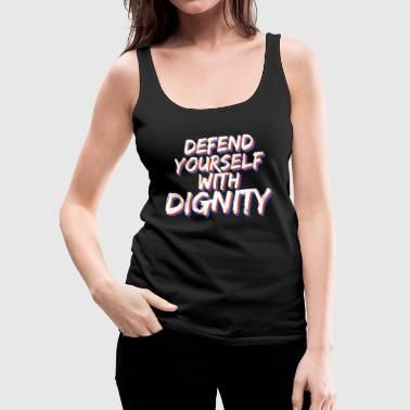 Homer Cool & Inspirational Dignity Tee Design Defend yourself with dignity - Women's Premium Tank Top