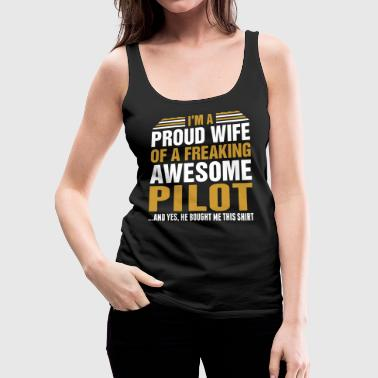 Im A Proud Wife Of Awesome Pilot - Women's Premium Tank Top