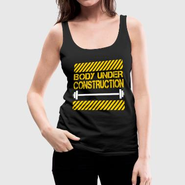 Body under construction - Women's Premium Tank Top