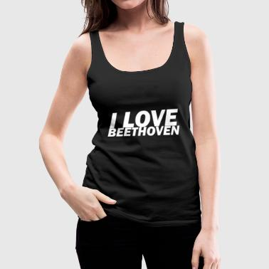 I Love Ludwig van Beethoven T-Shirt - Women's Premium Tank Top