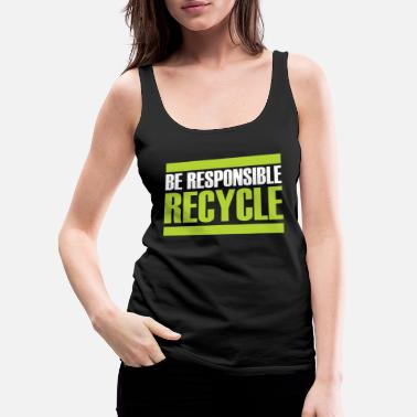 Sustainable Recycling gift sustainability sustainable - Women's Premium Tank Top