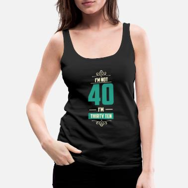 Birthday 40th Birthday - Women's Premium Tank Top