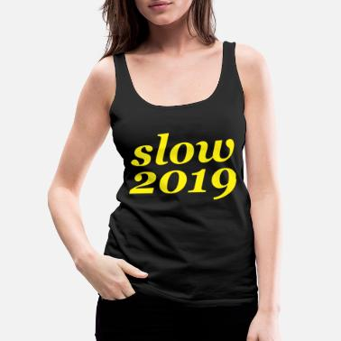 Slow slow - Women's Premium Tank Top