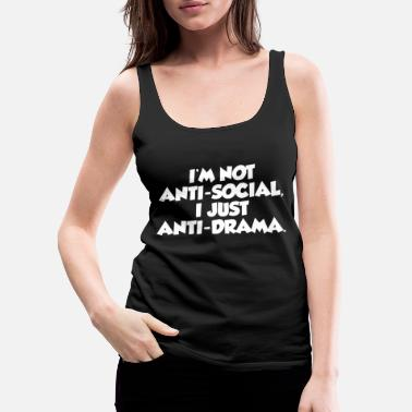 Anti NOT ANTI-SOCIAL FUNNY - Women's Premium Tank Top