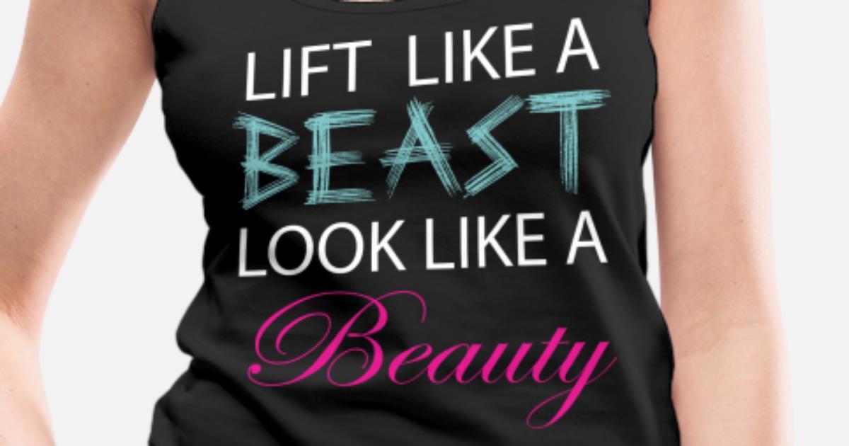 6e99cb50d7c1f0 LiftLike a Beast Look Like a Beauty Lifting Gym T Women s Premium Tank Top