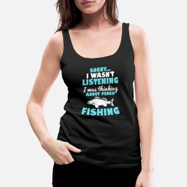 Cod Perch Sorry I Wasn't Listening Gift - Women's Premium Tank Top
