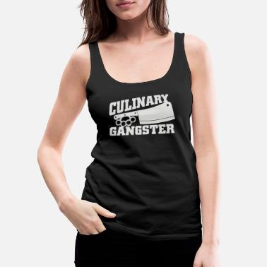 Culinary Culinary Gangster - Women's Premium Tank Top