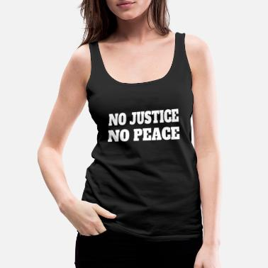 no justice no peace black lives matter - Women's Premium Tank Top
