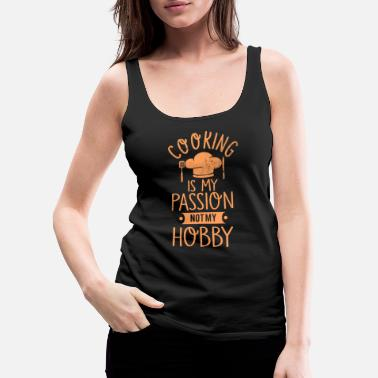 Hobby Cook cooking hobby passion - Women's Premium Tank Top