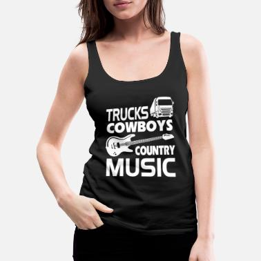 31eab7928bbbab Country - trucks cowboys country music - Women  39 s Premium Tank Top.  Women s Premium Tank Top