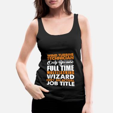 Wind Wind Turbine Technician Actual Job Title Funny - Women's Premium Tank Top