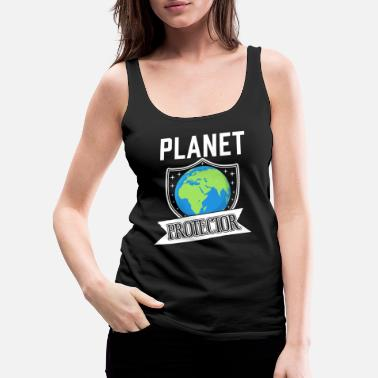 Earth Day Planet Protector Environmental Activist - Women's Premium Tank Top