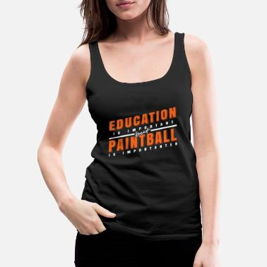 Paintball Education and Paintball Important Gift Idea - Women's Premium Tank Top