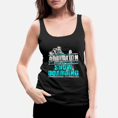 Addicted Snowboarding addiction - Women's Premium Tank Top