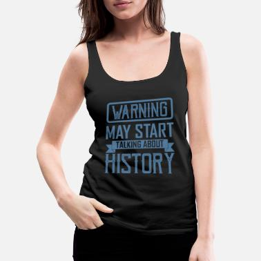 Rock Out Warning May Start Talking About History Gift Idea - Women's Premium Tank Top