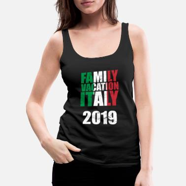 Italy Vacation 2019 with family in Italy - Italian love - Women's Premium Tank Top