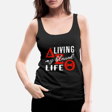 Religion aliving my blessed life science - Women's Premium Tank Top