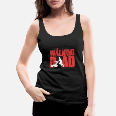 New Age The Walking Dad Funny Cute Gift Souvenir Ideas - Women's Premium Tank Top
