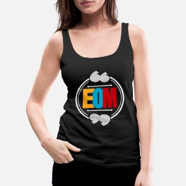Abbreviation EOM abbreviation colored gift idea - Women's Premium Tank Top