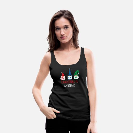 Gnome Tank Tops - Christmas is Gnoming - Garden Gnomes - Women's Premium Tank Top black