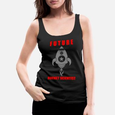 Comedy Future Scientist Rocket Funny Cool Men's and Women - Women's Premium Tank Top