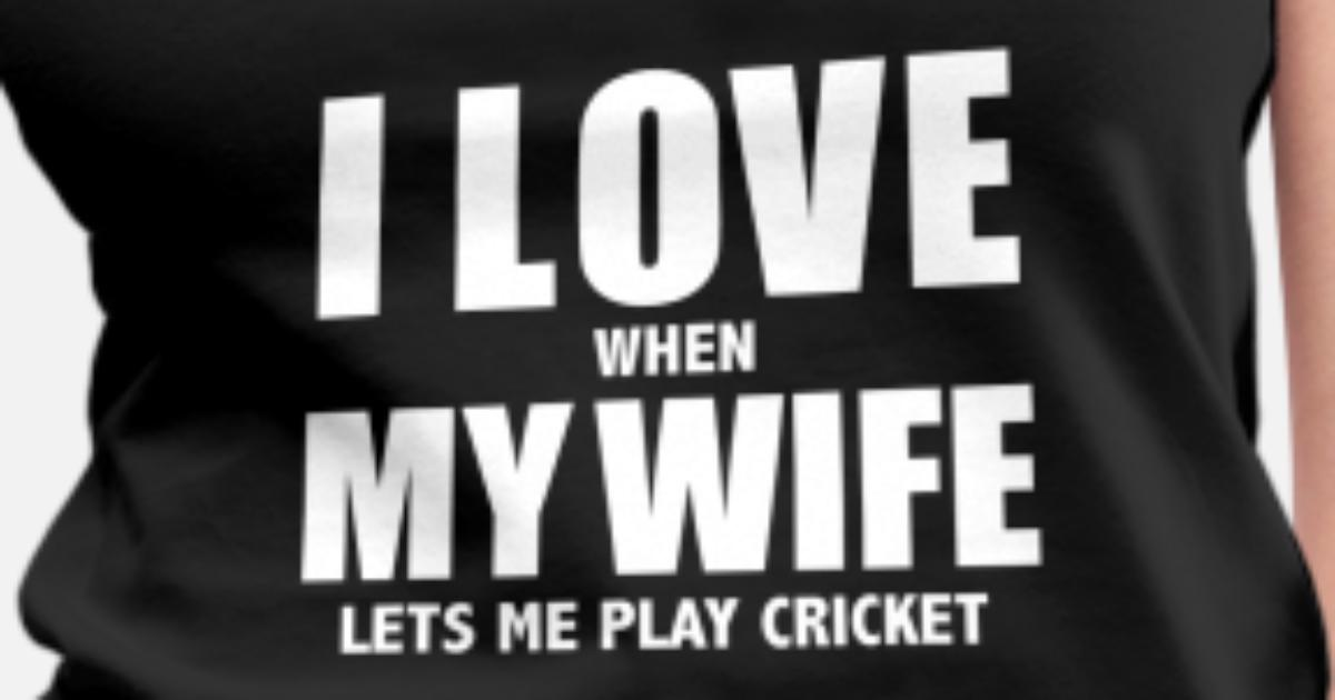 Love my wife when she lets me play cricket whipped Women's Premium Tank Top  | Spreadshirt