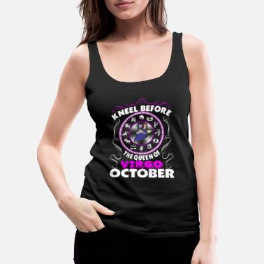 Kneel Kneel Before The Queen Of Virgo October - Women's Premium Tank Top