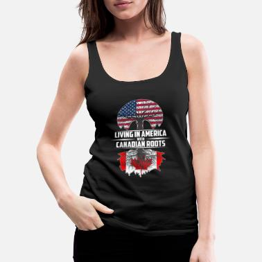 Canadian Living in america with canadian roots - Women's Premium Tank Top