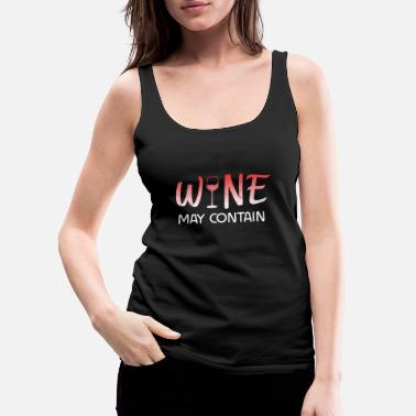 e7f03a7cf3c53c Funny Wine Festival Bar Drinking Wine Woman Malle - Women  39 s Premium Tank
