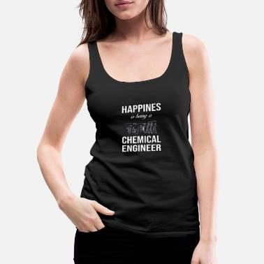 Company Anniversary HAPPINESS T-shirt Gift for Chemical Engineer - Women's Premium Tank Top
