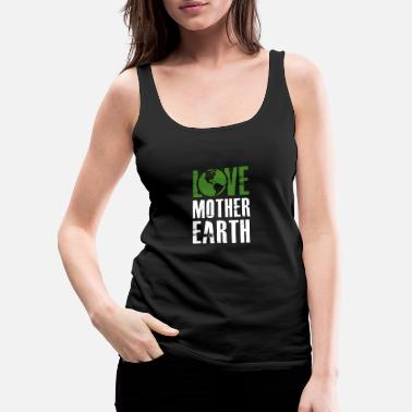 Earth Love Mother Earth - Mother Nature -Total Basics - Women's Premium Tank Top