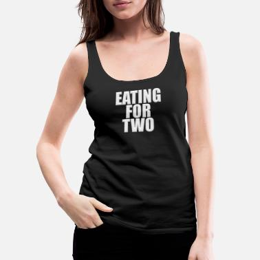 Two Eating for two - Women's Premium Tank Top