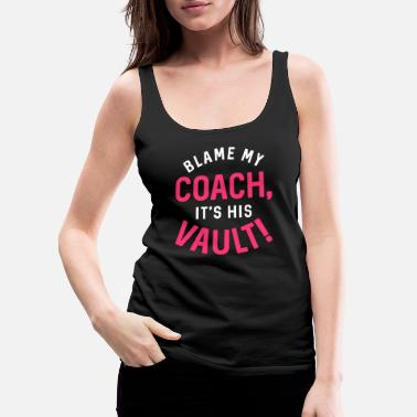 Coach Gymnastics Blame My Coach White Pink Gymnast Light - Women's Premium Tank Top