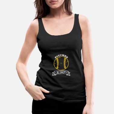 Pitch Pitches be crazy - Women's Premium Tank Top