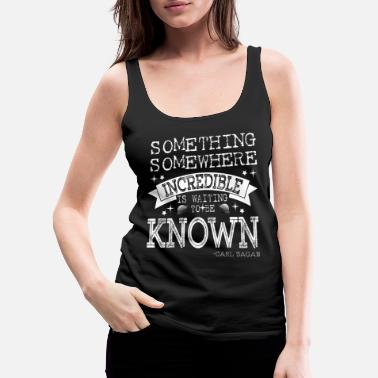 Social Something Somewhere Incredible is waiting to be - Women's Premium Tank Top