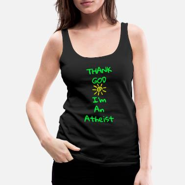 Atheist Jokes - thank god i'm an atheist - Women's Premium Tank Top