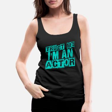 Actor Actor - Women's Premium Tank Top