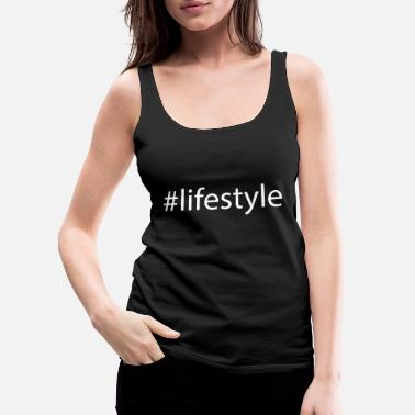 Social #lifestyle Hashtag Trend Cool Popular - Women's Premium Tank Top