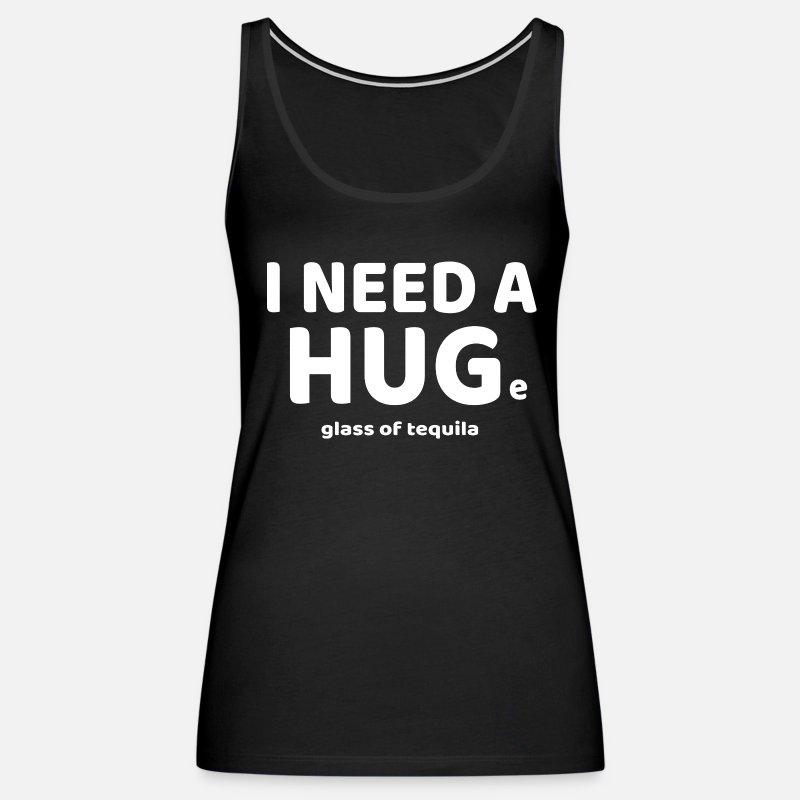 b343e01cd Funny I Need A HUGe Glass of Tequila T-Shirt Women's Premium Tank Top |  Spreadshirt