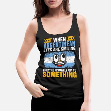 Guys When Argentinean Eyes Are Smiling Tshirt - Women's Premium Tank Top