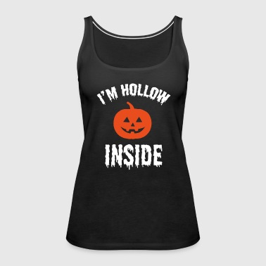 I'm Hollow Inside - Women's Premium Tank Top