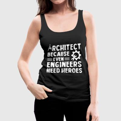 Why You Should Become An Architect T Shirt - Women's Premium Tank Top