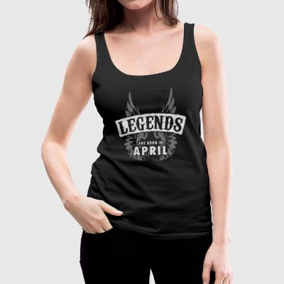 Legends are born in April - Women's Premium Tank Top