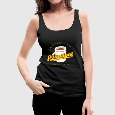 Assistant Principal Just Add Coffee Gift - Women's Premium Tank Top