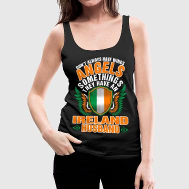 Angels Have A Ireland Husband - Women's Premium Tank Top