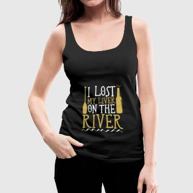 Canoe Funny Drinking I Lost My Liver On River - Women's Premium Tank Top