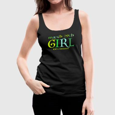 March 29th Girl - 100% Natural - Women's Premium Tank Top