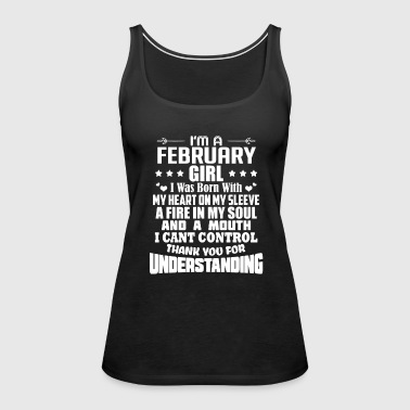 I'm A February Girl birthday gift - Women's Premium Tank Top
