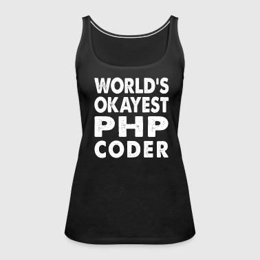 World's Okayest PHP Coder - Women's Premium Tank Top