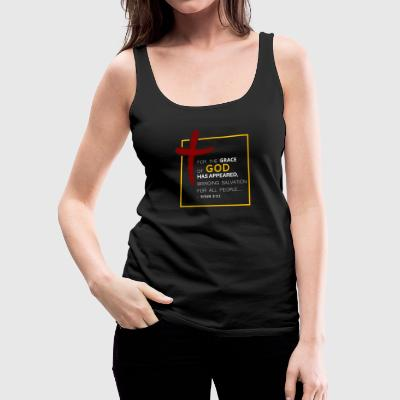 For the grace of God (Titus2:11) - Women's Premium Tank Top